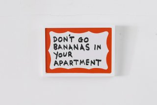 Don't Go Bananas In your Apartment