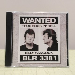 Billy Hancock/Wanted True Rock'N'Roll