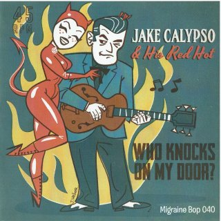 <img class='new_mark_img1' src='//img.shop-pro.jp/img/new/icons6.gif' style='border:none;display:inline;margin:0px;padding:0px;width:auto;' />Jake Calypso And His Red Hot/Who Knocks On My Door?