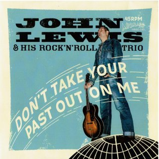 <img class='new_mark_img1' src='//img.shop-pro.jp/img/new/icons6.gif' style='border:none;display:inline;margin:0px;padding:0px;width:auto;' />John Lewis & His Rock'N'Roll Trio/Don't Take Your Past Out On Me