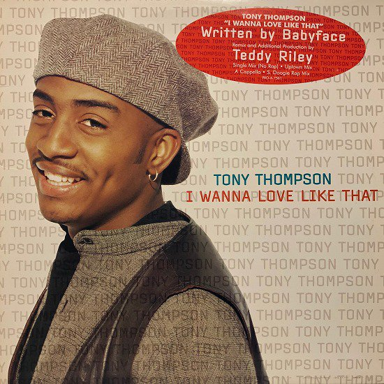 Tony Thompson / I Wanna Love Like That
