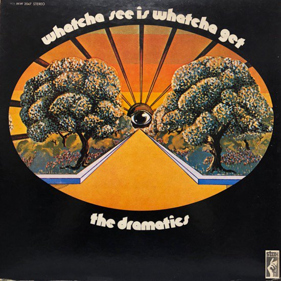 The Dramatics / Whatcha See Is Whatcha Get