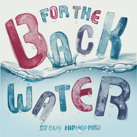 DJ BUN & DJ HIPHOPMAN / FOR THE BACKWATER