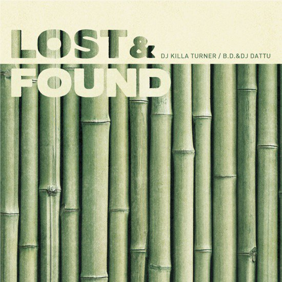 DJ KILLA TURNER / B.D. & DJ DATTU - LOST & FOUND