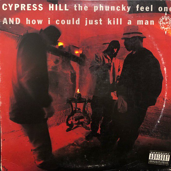 Cypress Hill / The Phuncky Feel One b/w How I Could Just Kill A Man