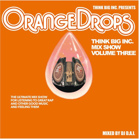 DJ D.A.I. / THINK BIG MIX SHOW VOL.3 -ORANGE DROPS- [MIX CD] THINK BIG INC (2019)