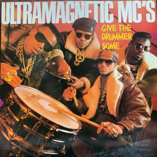 ULTRAMAGNETIC MC'S / GIVE THE DRUMMER SOME