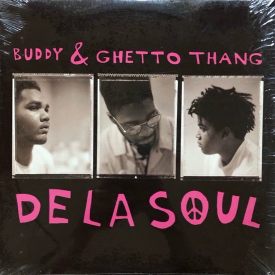 DE LA SOUL / BUDDY & GHETTO THANG