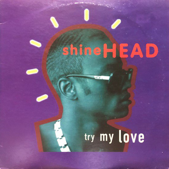 SHINEHEAD / TRY MY LOVE b/w THE PEN