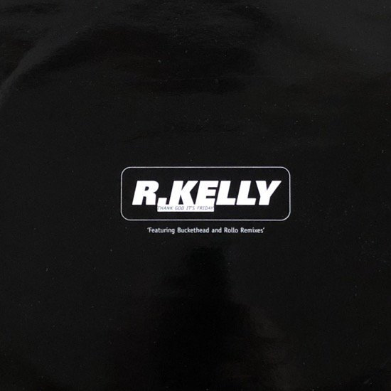 R. KELLY / THANK GOD IT'S FRIDAY (UK PROMO)