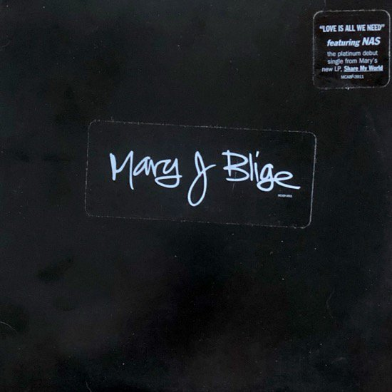 MARY J. BLIGE Feat Nas/ LOVE IS ALL WE NEED (US PROMO ONLY)