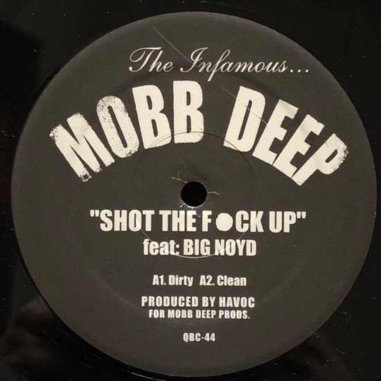 MOBB DEEP / SHOT THE FUCK UP b/w GUN SLING