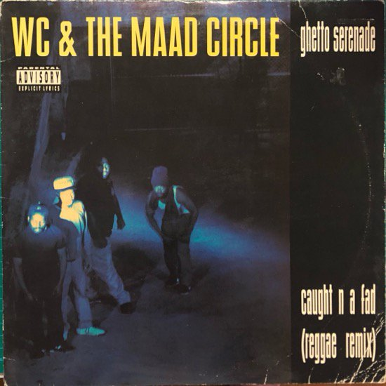 WC & THE MAAD CIRCLE / GHETTO SERENADE b/w CAUGHT N A FAD