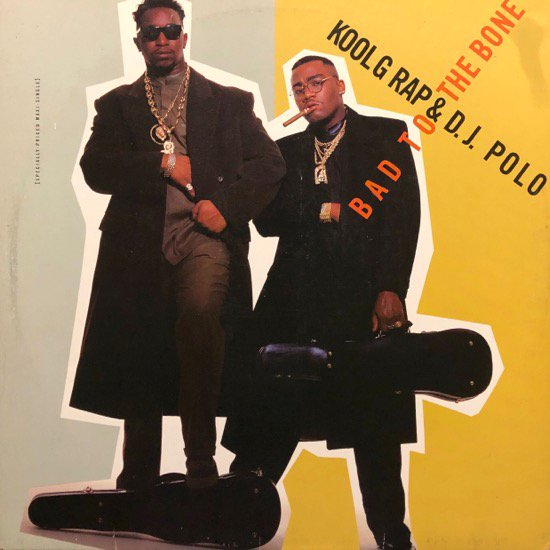 KOOL G RAP & D.J. POLO / BAD  BONE ( 91 US Original)