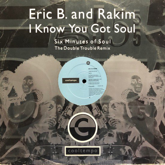 ERIC B. AND RAKIM / I KNOW YOU GOT SOUL (THE DOUBLE TROUBLE REMIX) (88 UK ORIGINAL )