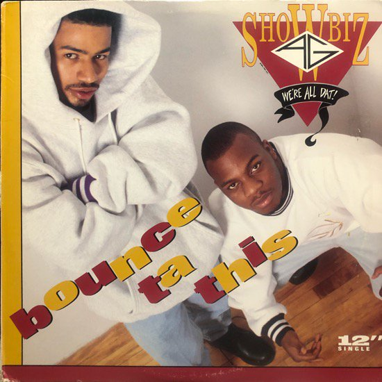 SHOWBIZ & A.G. / BOUNCE TA THIS (93 US Original PROMO)