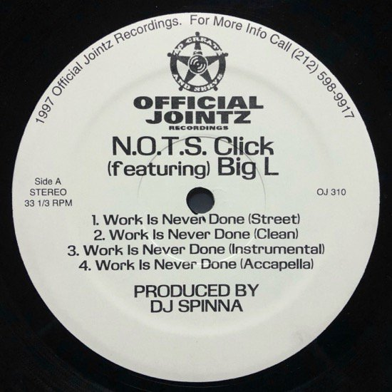 N.O.T.S. CLICK Feat BIG L/  WORK IS NEVER DONE b/w LARGER THAN LIFE