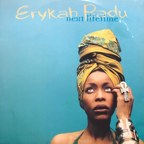 ERYKAH BADU / NEXT LIFETIME