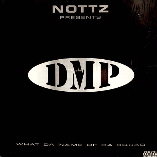 NOTTZ PRESENTS DMP / WHAT'S THE NAME OF DA'SQUAD b/w WHO R WE