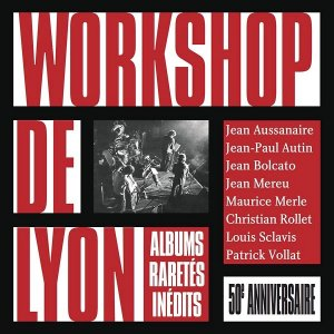 Workshop de Lyon / 50th Anniversary (6CD BOX)
