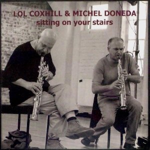 Lol Coxhill, Michel Doneda / Sitting On Your Stairs (CD)