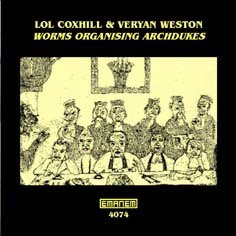 Lol Coxhill, Veryan Weston / Worms Organising Archdukes  (CD)