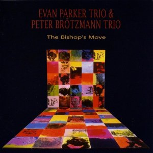Evan Parker Trio, Peter Brötzmann Trio / The Bishop's Move (CD)
