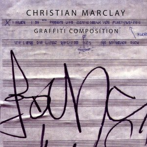 Christian Marclay / Graffiti Composition (CD)
