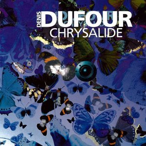 Denis Dufour / Chrysalide (CD)