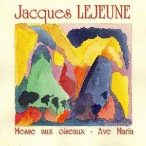 Jacques Lejeune / Messe Aux Oiseaux - Ave Maria (CD)