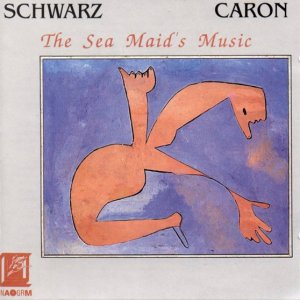Jean Schwarz, Elise Caron / The Sea Maid's Music (CD)