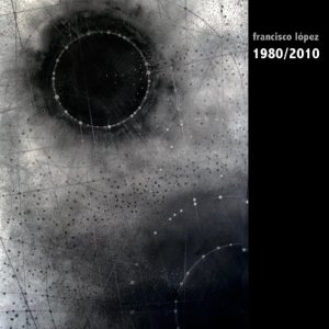 Francisco López / 1980/2010 (2CD-R)