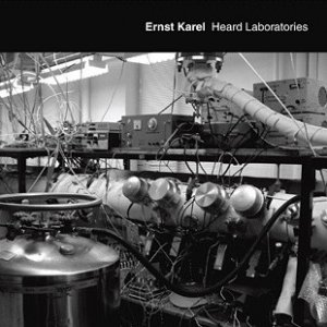Ernst Karel / Heard Laboratories (CD)