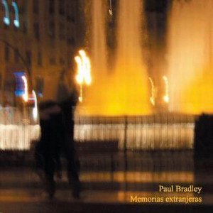 Paul Bradley / Memorias Extranjeras (CD)