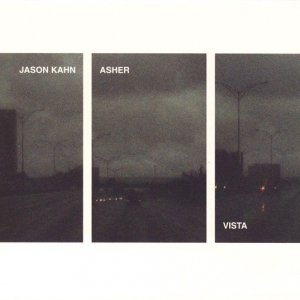 Jason Kahn, Asher / Vista (CD)