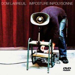 Dom Labreuil / Imposture Inpolysonne (DVD)