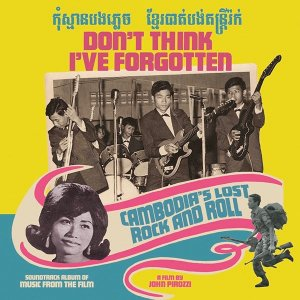 V.A. / Don't Think I've Forgotten: Cambodia's Lost Rock And Roll (CD)