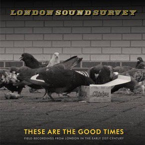 London Sound Survey / These Are The Good Time (LP)