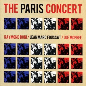 Raymond Boni, Jean-Marc Foussat, Joe McPhee / The Paris Concert (LP)