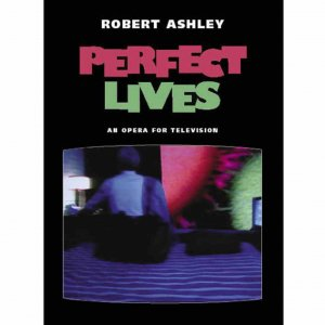 Robert Ashley / Perfect Lives (2DVD)