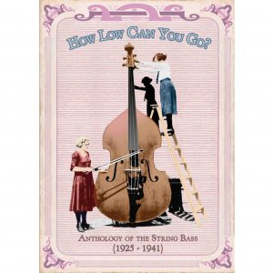V.A. / How Low Can You Go? : Anthology Of The String Bass (1925-1941) (3CD BOX)
