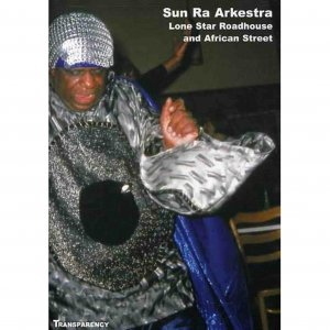 Sun Ra Arkestra / Lone Star Roadhouse And African Street (DVD)