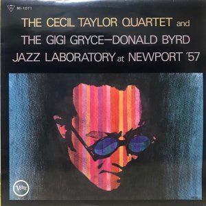 The Cecil Taylor Quartet, The Gigi Gryce-Donald Byrd / Jazz Laboratory At Newport '57 (LP)