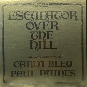 Carla Bley, Paul Haines / Escalator Over The Hill (3LP BOX)