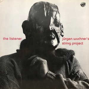 Jürgen Wuchner's String Project / The Listener (LP)