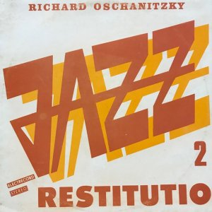 Richard Oschanitzky / Jazz Restitutio 2 (LP)
