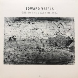 Edward Vesala / Ode To The Death Of Jazz (LP)