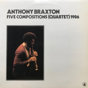 Anthony Braxton / Five Compositions (Quartet) 1986 (LP)