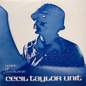 Cecil Taylor Unit / Spring Of Two Blue-J's (LP)