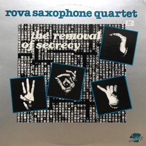 Rova Saxophone Quartet / The Removal Of Secrecy (LP)